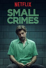 Small Crimes (2017) Online Subtitrat